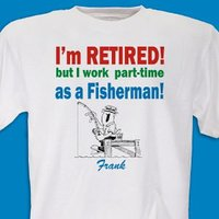 Retired...Part-Time Fisherman T-Shirt