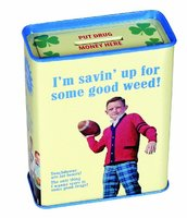 Im Savin Up For Some Good Weed!