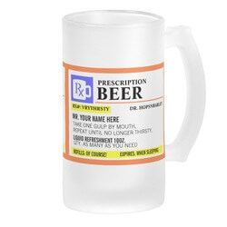 Funny Prescription Beer Mug Beer..