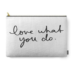 Love What You Do Pouch