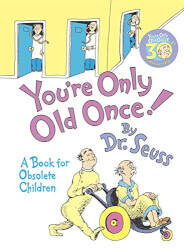 You're Only Old Once! Book