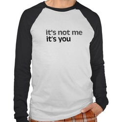 It's Not Me It's You T-Shirt