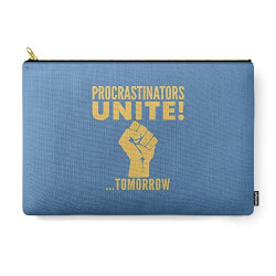 Procrastinators Unite Tomorrow Pouch