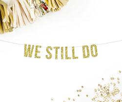 We Still Do Gold Glitter Banner