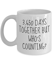 10th Anniversary Mug - 3,650 Days Together But Who's Counting - 10th Anniversary Gifts for Him