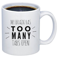 My Brain Has Too Many Tabs Open Mug